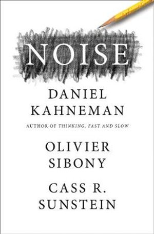 Noise - Daniel Kahneman - Bøger - HarperCollins Publishers - 9780008309008 - May 18, 2021