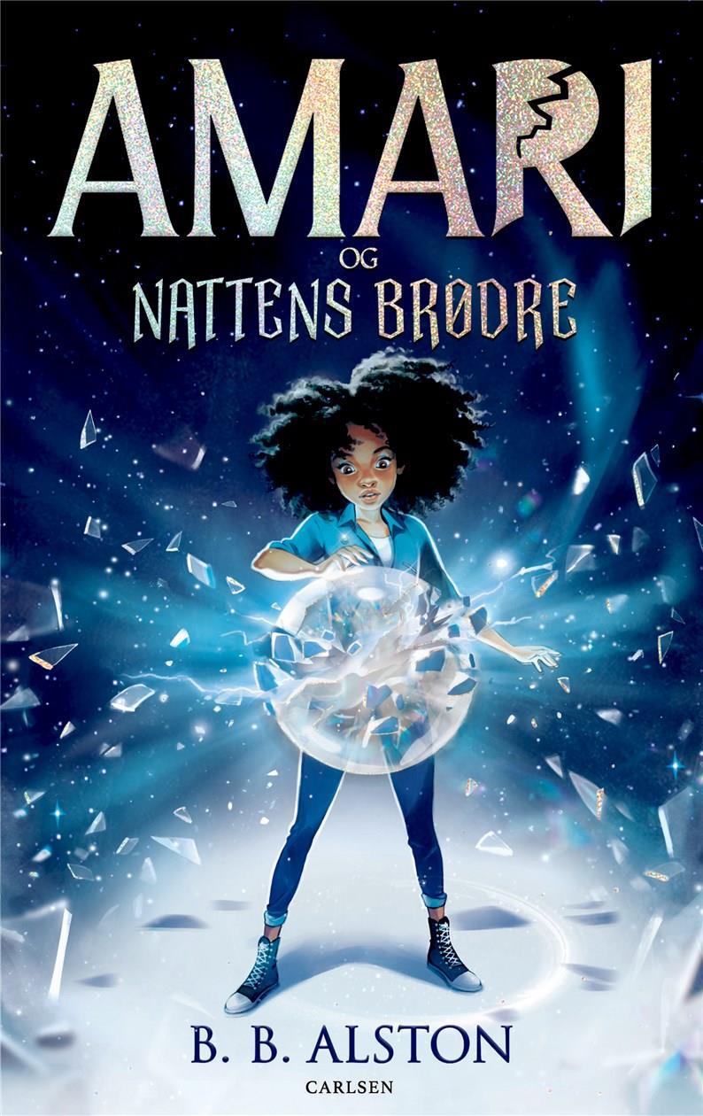 Amari (1) - Amari og Nattens Brødre - B. B. Alston - Bøger - CARLSEN - 9788711917008 - March 23, 2021