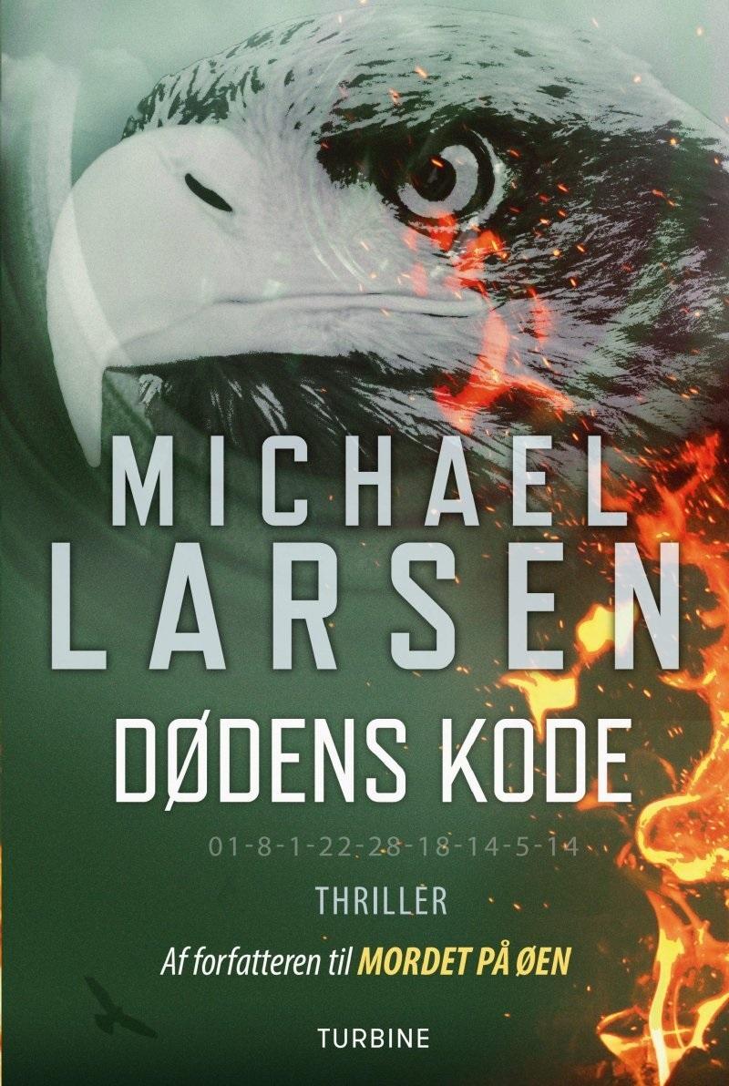 Dødens kode - Michael Larsen - Bøger - Turbine - 9788740620009 - November 8, 2017