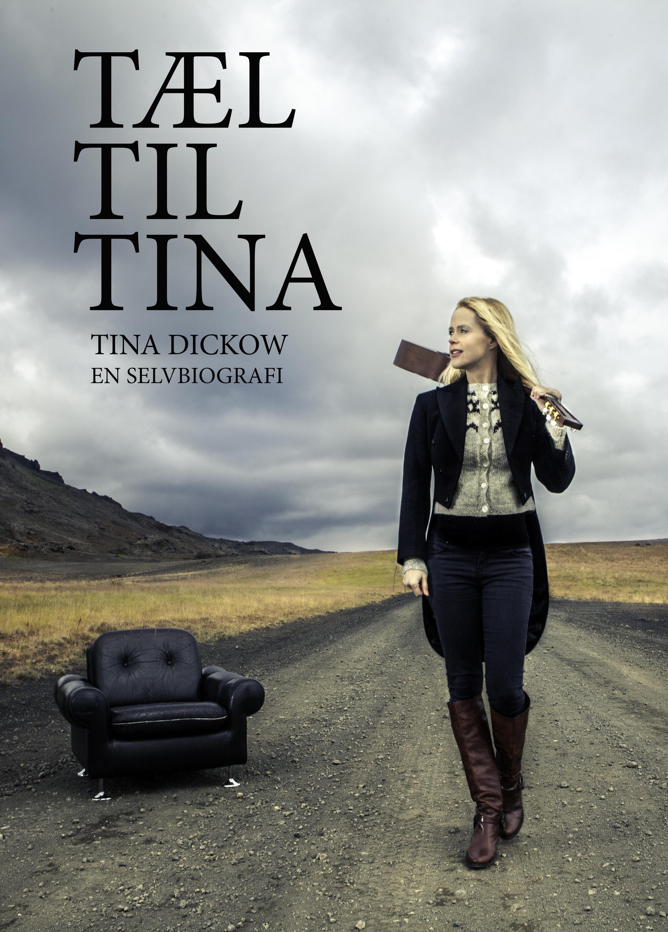 Tæl til Tina - Tina Dickow - Bøger - Finest Gramophone - 9788797019009 - November 6, 2017