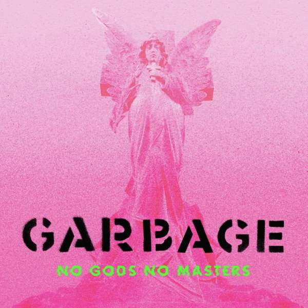 No Gods No Masters - Garbage - Musik - BMG Rights Management LLC - 4050538670011 - June 11, 2021