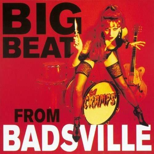 Big Beat From Badsville - Cramps - Musik - ACE RECORDS - 0029667521017 - May 27, 2013