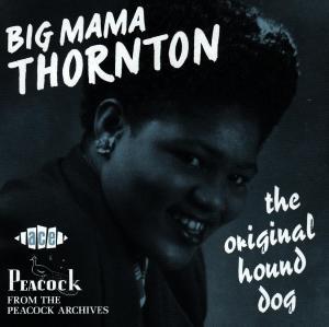 Original Hound Dog - Thornton Big Mama - Musik - Ace - 0029667194020 - June 25, 1990