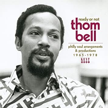 Ready Or Not - Thom Bell - Philly Soul Arrangements & Productions 1965-1978 - Various Artists - Musik - KENT - 0029667098021 - June 26, 2020