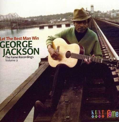 Let The Best Man Win - George Jackson - Musik - KENT SOUL - 0029667238021 - August 30, 2012