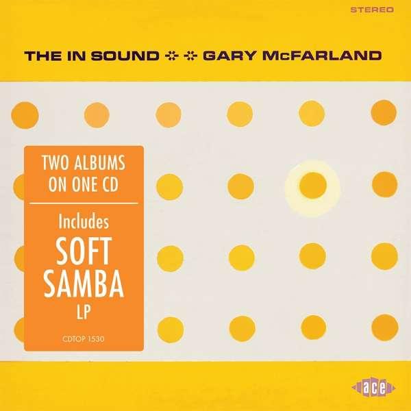 In Sound / Soft Samba - Gary Mcfarland - Musik - ACE - 0029667091022 - August 2, 2018