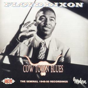 Cow Town Blues - Floyd Dixon - Musik - ACE - 0029667174022 - December 9, 1999