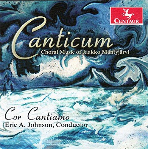 Canticum: Choral Music of Jaakko Mantyjarvi - Mantyjarvi / Weiss / Filetti / Ferguson - Musik - Centaur - 0044747336022 - August 12, 2014