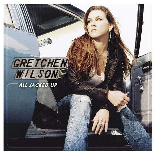 All Jacked Up - Gretchen Wilson - Musik - Wilson, Gretchen - 9399700148022 - May 22, 2020