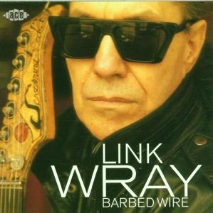 Barbed Wire - Link Wray - Musik - ACE - 0029667177023 - September 14, 2000