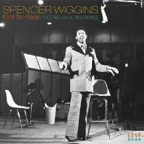 Feed The Flame: The Fame And Xl Recordings - Spencer Wiggins - Musik - ACE - 0029667234023 - July 1, 2010