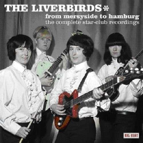 From Merseyside To Hamburg - Liverbirds - Musik - BIG BEAT RECORDS - 0029667429023 - June 28, 2010