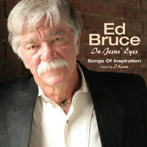 In Jesus'S Eyes - Ed Bruce - Musik - GOSPEL - 0030206703023 - September 14, 2010