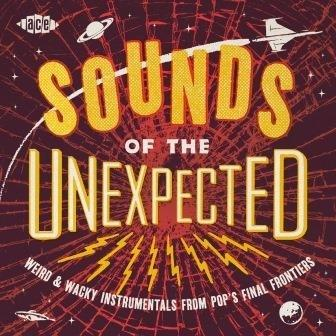 Sounds Of The Unexpected - V/A - Musik - ACE - 0029667084024 - August 31, 2017