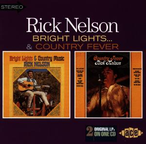 Bright Lights And Country Music / Country Fever - Rick Nelson - Musik - ACE RECORDS - 0029667167024 - May 26, 1998