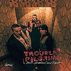 Dark Shadows & Rust - Trouble Pilgrims - Musik - CHISWICK - 0029667087025 - November 3, 2017
