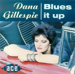 Blues It Up - Dana Gillespie - Musik - ACE - 0029667195027 - June 30, 1990