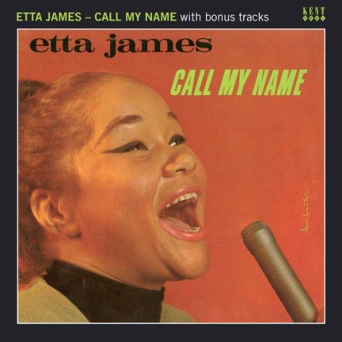 Call My Name - Etta James - Musik - KENT SOUL - 0029667236027 - September 22, 2011