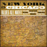 Blues All Night - New York To Chicago - V/A - Musik - FUEL - 0030206172027 - May 27, 2015