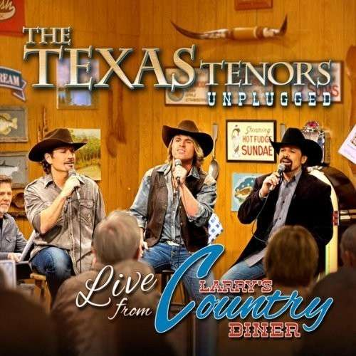 Unplugged: Live from Larry's Country Diner - Texas Tenors - Musik - The Texas Tenors - 0045635361027 - June 6, 2013