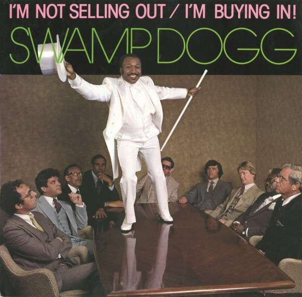 I'm Not Selling Out / I'm Buying In - Swamp Dogg - Musik - TAKOMA - 0029667073028 - August 6, 2015