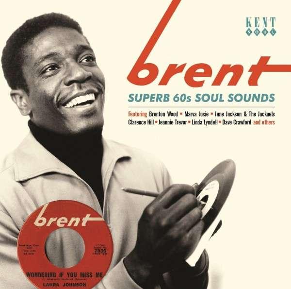 Brent- Superb 60s Soul Sounds - V/A - Musik - KENT SOUL - 0029667242028 - September 4, 2014