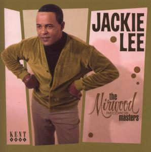 Mirwood Records Masters - Jackie Lee - Musik - KENT - 0029667232029 - May 26, 2009
