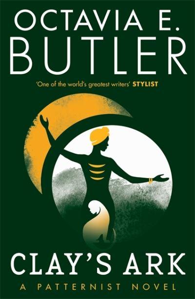 Clay's Ark - The Patternist Series - Octavia E. Butler - Bøger - Headline Publishing Group - 9781472281029 - January 21, 2021