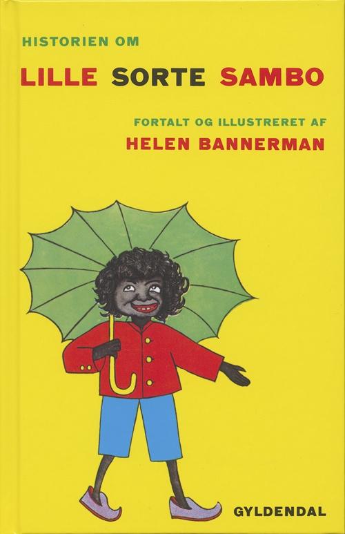 Lille sorte Sambo: Historien om Lille Sorte Sambo - Helen Bannerman - Bøger - Gyldendal - 9788700495029 - June 15, 2001