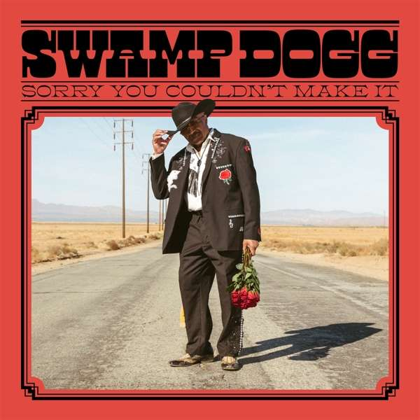 Sorry You Couldn't Make It - Swamp Dogg - Musik - JOYFUL NOISE - 0753936905030 - March 6, 2020