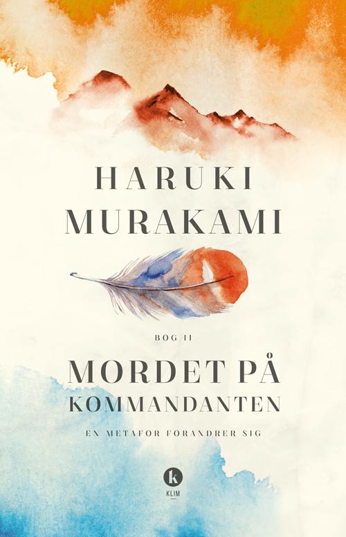 Mordet på kommandanten Bog II - Haruki Murakami - Bøger - Klim - 9788772041032 - November 7, 2018