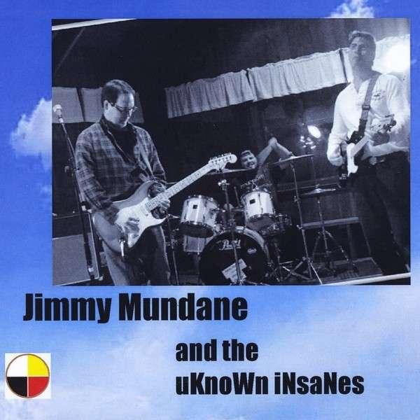 Jimmy Mundane & the Uknown Insanes - Jimmy Mundane - Musik - The Zaibatsu Heavy Manufacturing Concern - 0029882566039 - December 14, 2013