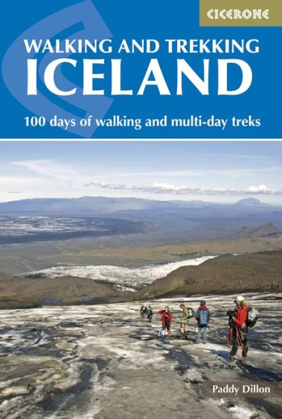 Walking and Trekking in Iceland: 100 days of walking and multi-day treks - Paddy Dillon - Bøger - Cicerone Press - 9781852848057 - May 15, 2019