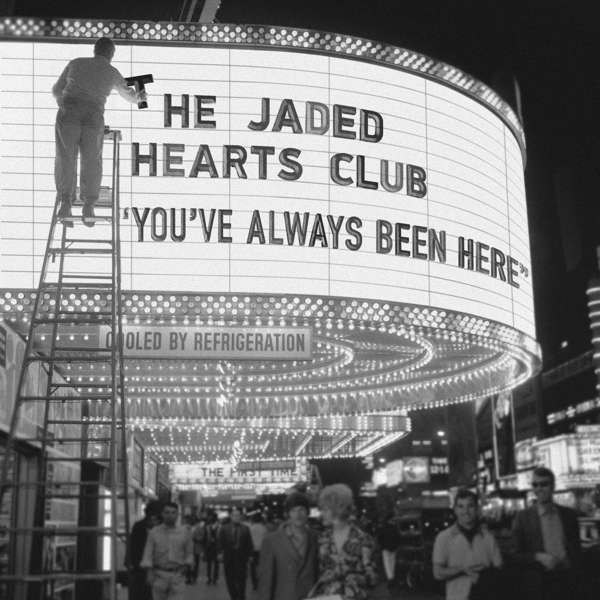 You've Always Been Here - The Jaded Hearts Club - Musik - BMG Rights Management LLC - 4050538609059 - October 2, 2020