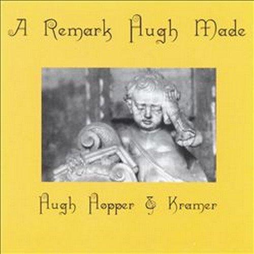 A Remark Hugh Made / Huge - Hopper / Kramer - Musik - PHD MUSIC - 5060230863061 - August 13, 2015