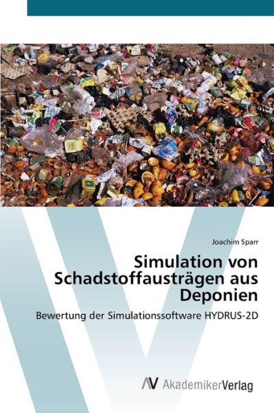 Simulation von Schadstoffausträge - Sparr - Bøger -  - 9783639441062 - July 11, 2012