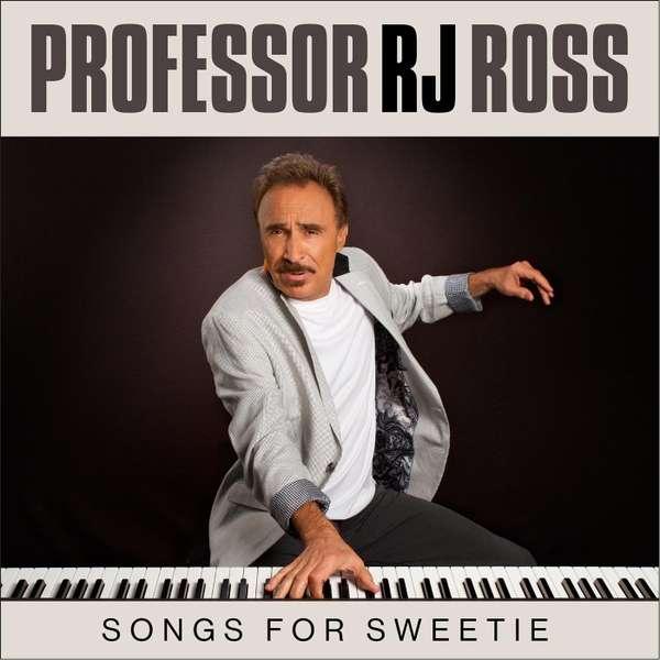 Songs for Sweetie - Professor Rj Ross - Musik - CD Baby - 0029882568071 - May 28, 2014