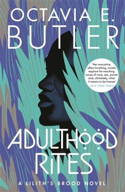Adulthood Rites: Lilith's Brood 2 - Lilith's Brood - Octavia E. Butler - Bøger - Headline Publishing Group - 9781472281074 - January 20, 2022