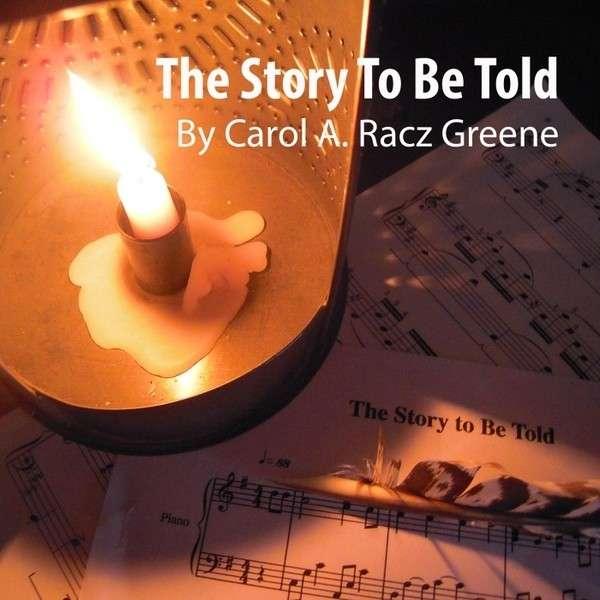 Story to Be Told - Carol Ann Greene - Musik - Virillion Music - 0029882560075 - January 7, 2013