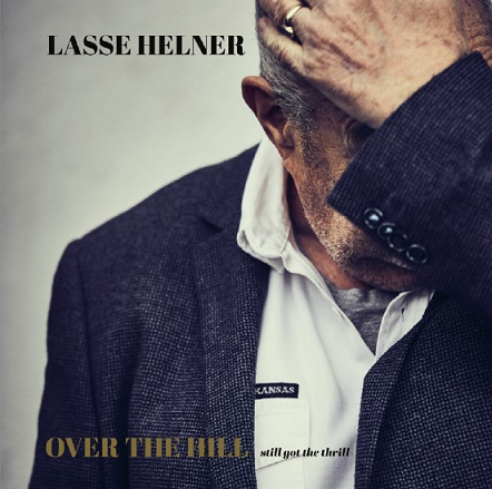 Over the Hill - Still Got the Thrill - Lasse Helner - Musik - STV - 5705633302075 - April 16, 2021