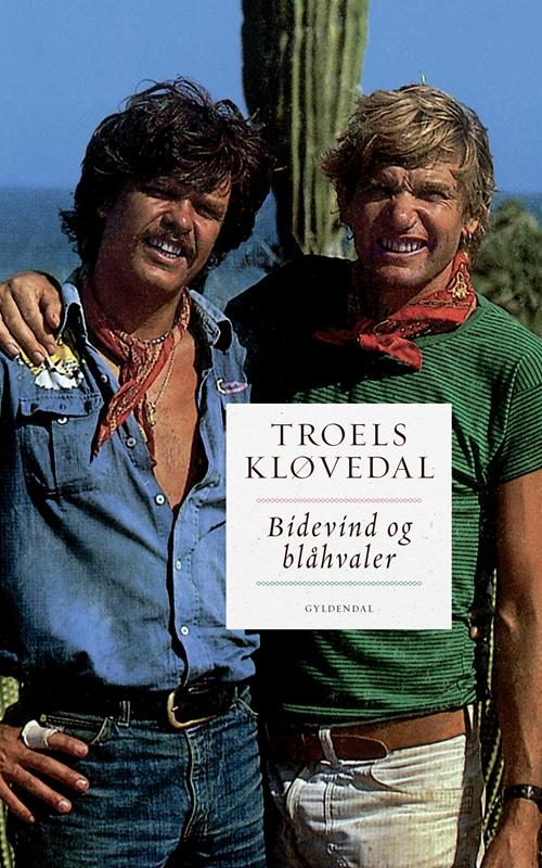 Bidevind og blåhvaler - Troels Kløvedal - Bøger - Gyldendal - 9788702264081 - March 12, 2018