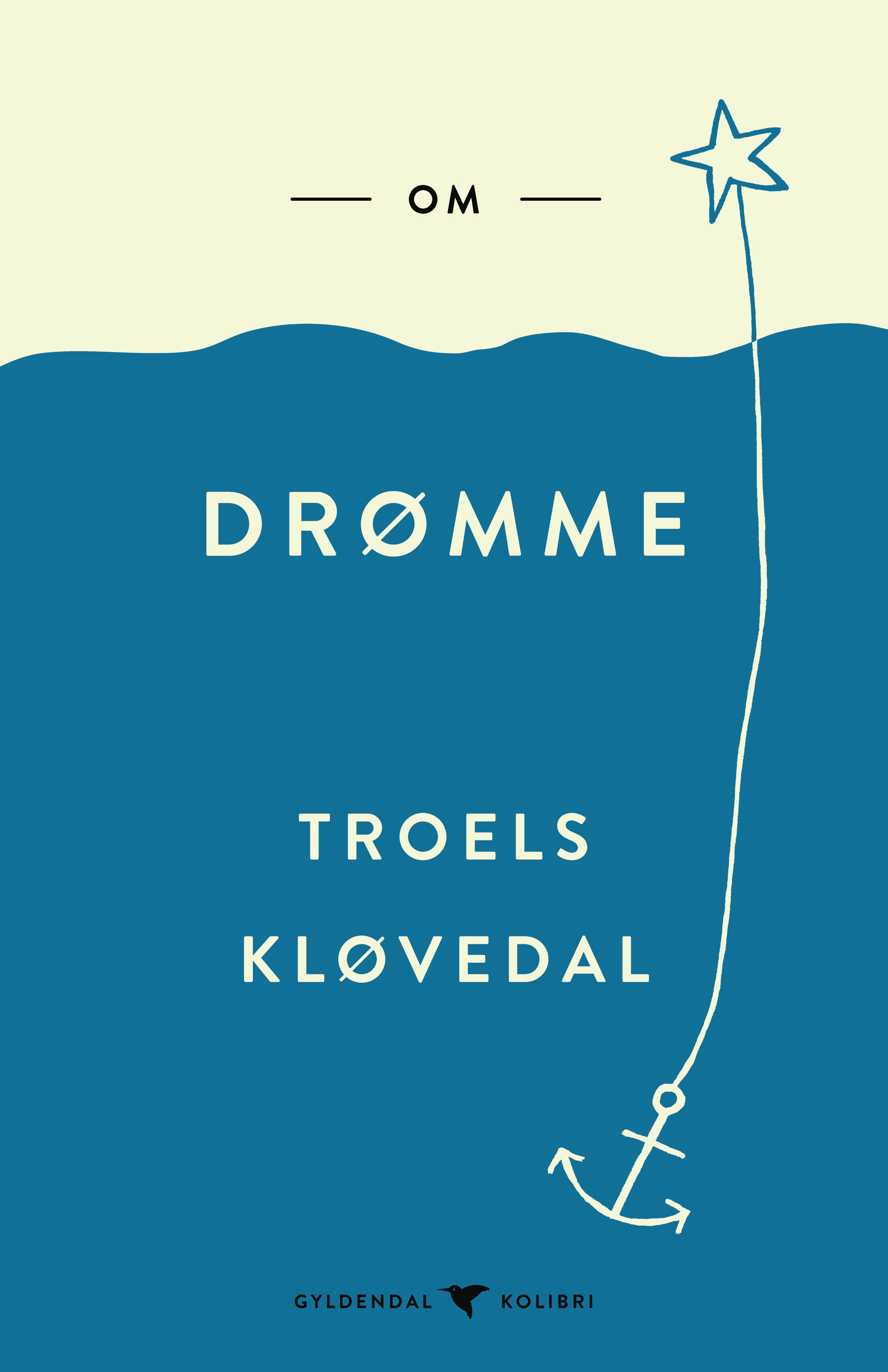 Gyldendal Kolibri: Om drømme - Troels Kløvedal - Bøger - Gyldendal - 9788702282085 - November 26, 2018
