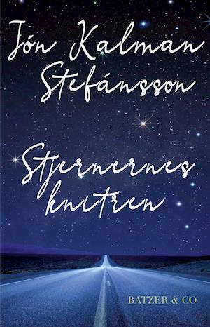 Stjernernes knitren - Jón Kalman Stefánsson - Bøger - BATZER & CO - 9788793993099 - May 21, 2021