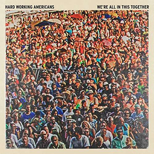 We're All in This Together - Hard Working Americans - Musik - Melvin Records - 0752830443112 - August 4, 2017