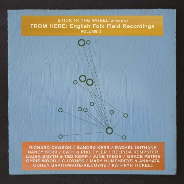 Present From Here: English Folk Field Recordings Vol. 2 - Stick In The Wheel - Musik - FROM HERE RECORDS - 5056032321113 - April 19, 2019