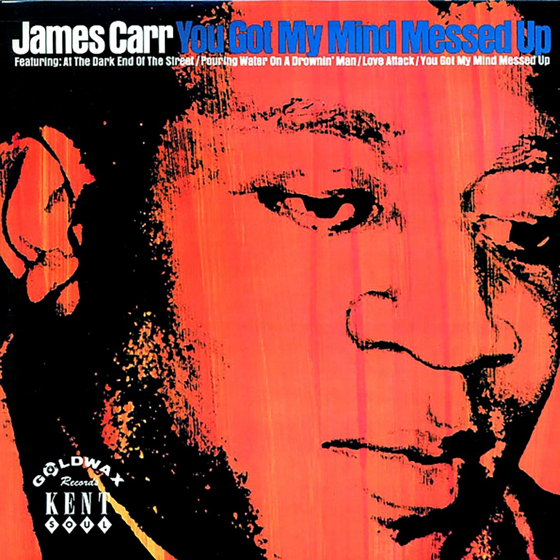 You Got My Mind Messed Up - James Carr - Musik - KENT SOUL - 0029667221115 - August 29, 2002