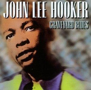 Graveyard Blues - John Lee Hooker - Musik - ACE - 0029667142120 - June 30, 1950