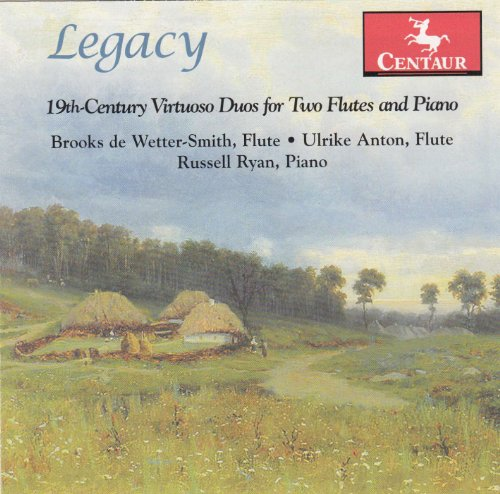 Legacy: 19th Century Virtuoso Duos for Two Flutes - Anton, Ulrike / Russell Ryan - Musik - CENTAUR - 0044747320120 - October 9, 2012