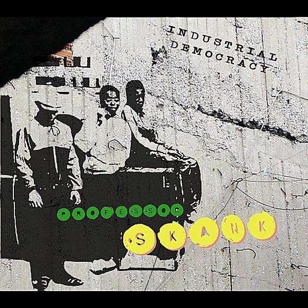Industrial Democracy - Professor Skank - Musik - Cd baby.com/indys - 0000010201121 - May 1, 2012