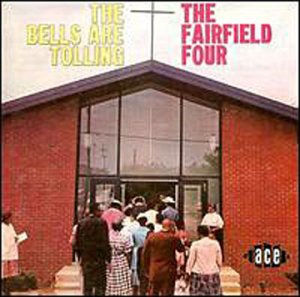 Bells Are Tolling - Fairfield Four - Musik - ACE - 0029667177122 - December 14, 2000